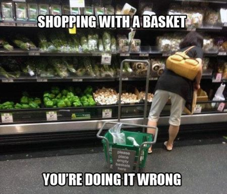 shopping with a basket you're doing it wrong