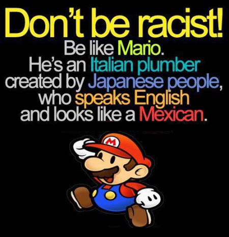 Mario Bros don't be racist