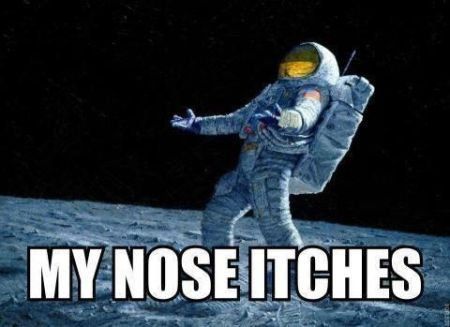 my nose itches astronaut