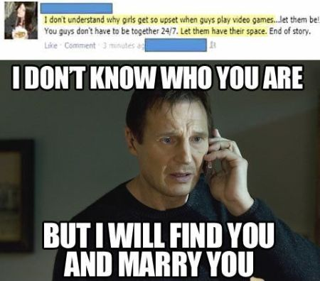 I will find you and marry you video game funny