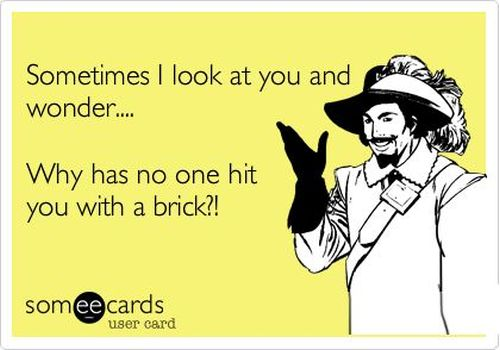 sometimes I look at you and wonder ecard