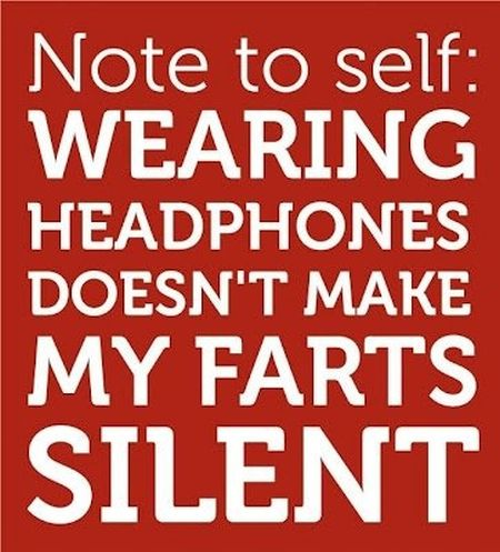 wearing headphones doesn't make farts silent