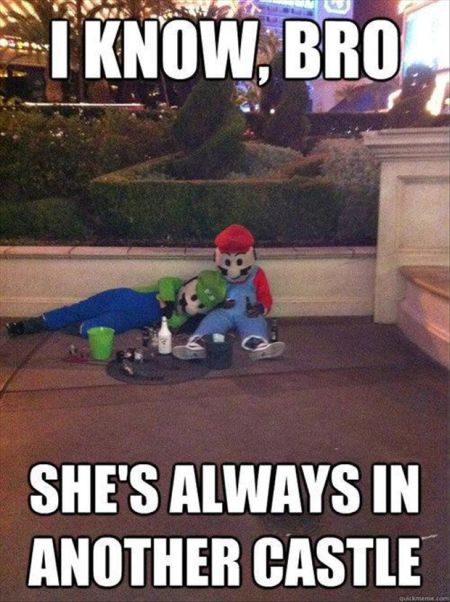 I know bro, she's always in another castle Mario Bros funny