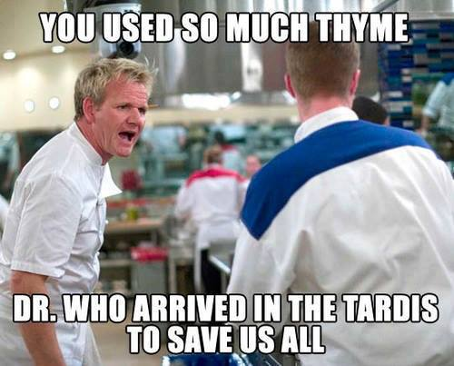Ramsay you used so much thyme