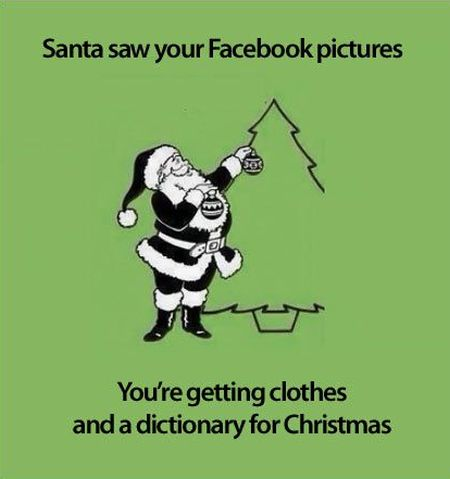 Santa saw your facebook pictures funny