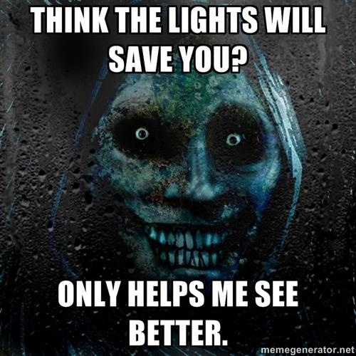 think the lights will save you meme