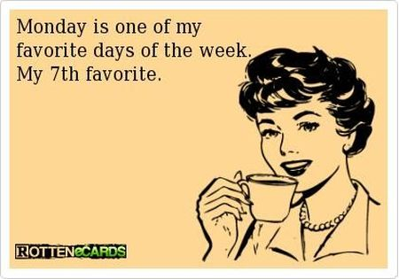 Monday 7th favorite day of the week