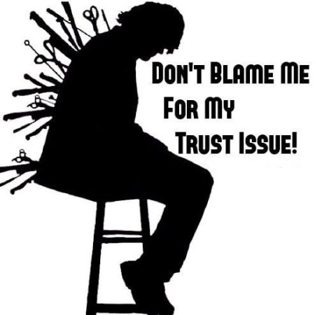 don't blame me for my trust issues