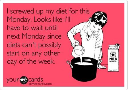 I screwed up my diet for this Monday ecard