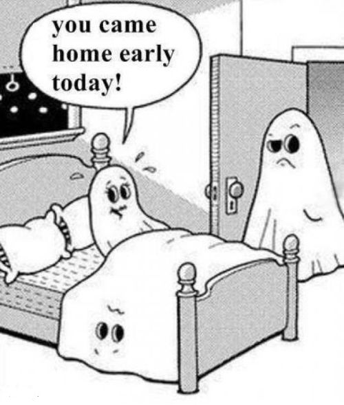 you came home early ghost