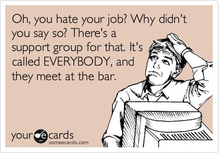 oh you hate your job ecard
