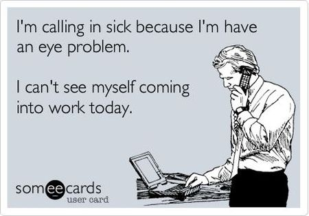 I can't see myself coming into work today ecard
