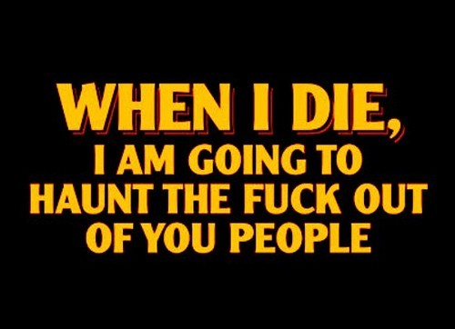 when I die funny quote