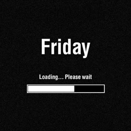 Friday is loading please wait