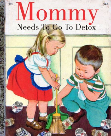 Mommy needs to go to detox book