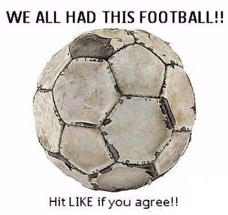 Funny  football/soccer meme – we all had this football