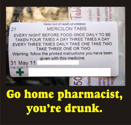 go home pharmacist you're drunk