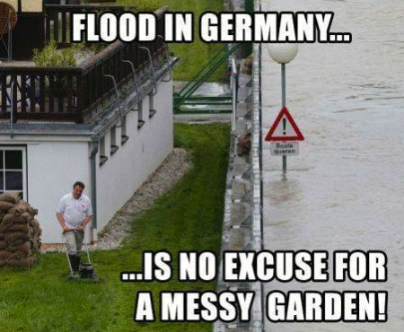 flood in germany is no excuse for a messy garden