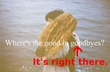 where's the good in goodbyes funny