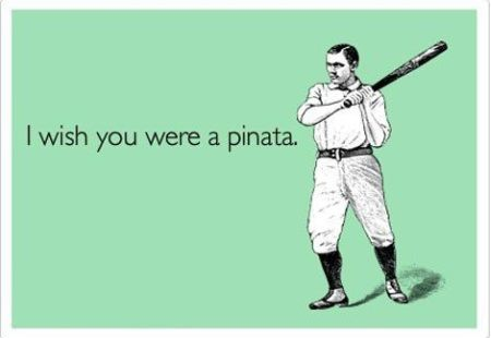 I wish you were a piñata ecard