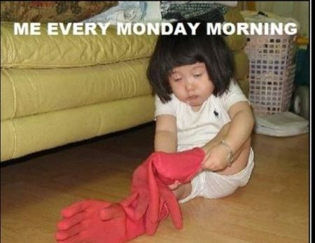 me every Monday morning funny