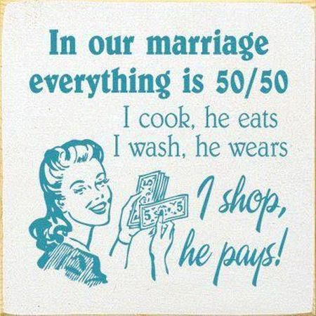 in our marriage everything is 50/50 funny