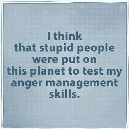 stupid people were put on this planet funny quote