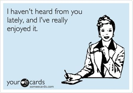I haven't heard of you lately ecard