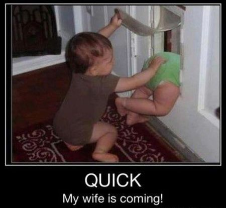 quick my wife is coming demotivational