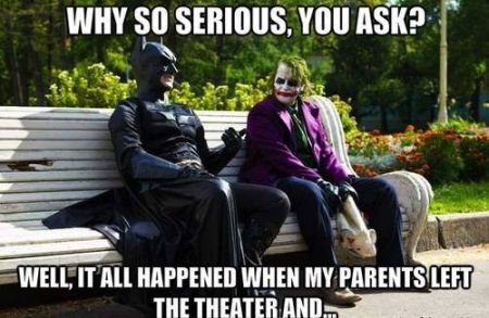 why so serious you ask – batman and joker