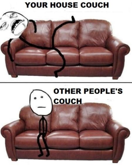 your couch versus other people's couch