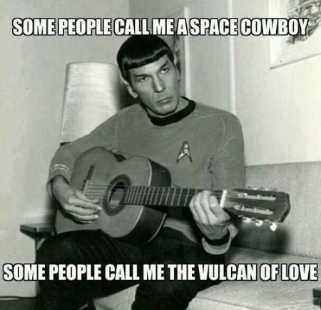 some people call me the Vulcan of love