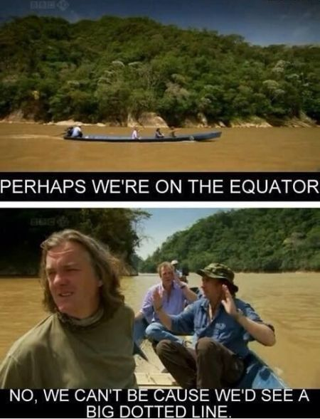 perhaps we're on the equator funny