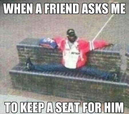 Friend asks me to keep a seat for him at PMSLweb.com