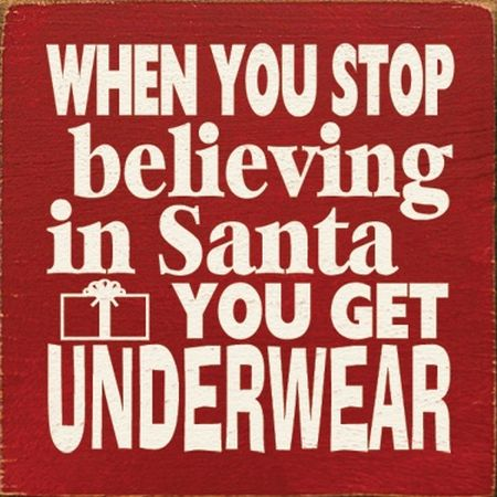 When you stop believing in Santa humor at PMSLweb.com