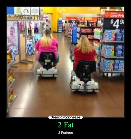2 fat 2 furious - Tuesday giggles at PMSLweb.com