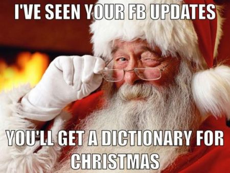 Santa I've seen your FB updates - Christmas funnies at PMSLweb.com