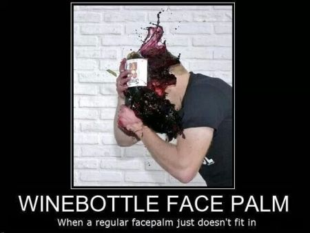 Wine bottle facepalm – Thursday humor at PMSLweb.com