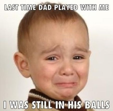 Last time dad played with me meme - Monday fun at PMSLweb.com