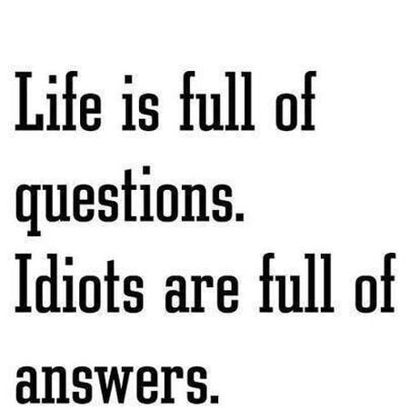 Life is full of questions funny quote at PMSLweb.com