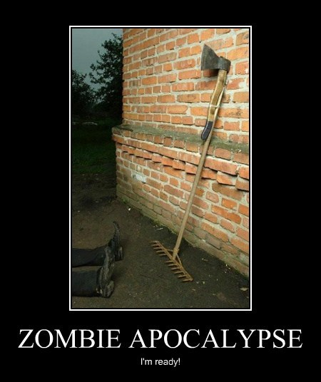 zombie apocalypse weapon - Sarcastic pictures at PMSLweb.com