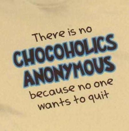 There is no chocoholics anonymous at PMSLweb.com