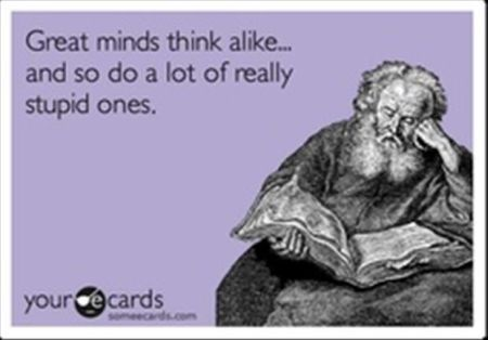 Great minds think alike Ecard - Thursday funnies at PMSLweb.com
