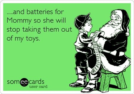 Batteries for mommy ecard - Christmas funnies at PMSLweb.com