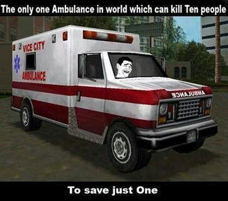 The only ambulance which can kill 10 people to save 1 at PMSLweb.com