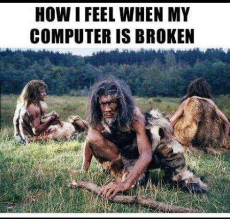 How I feel when my computer is broken at PMSLweb.com