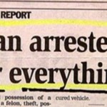 Man arrested for everything - Thursday funnies at PMSLweb.com