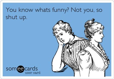 You know what's funny ecard - Weekend humor at PMSLweb.com