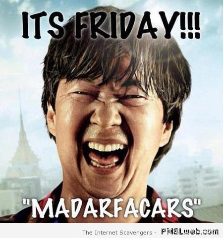 It's Friday madarfacars on PMSLweb.com
