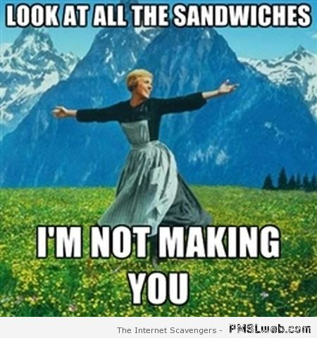 Look at all the sandwiches I'm not making you at PMSLweb.com